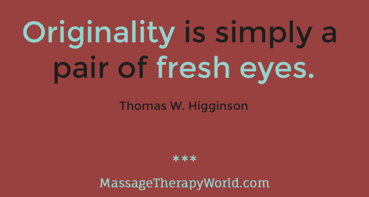 Originality is simply a pair of fresh eyes
